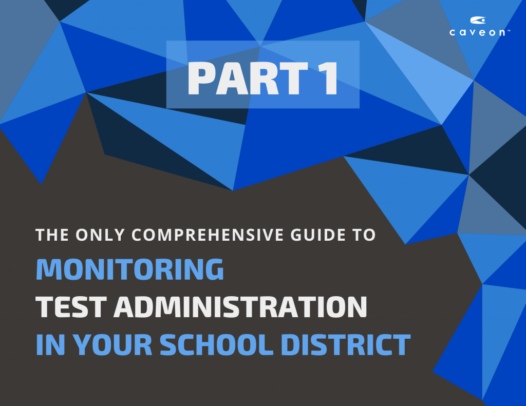 Ultimate Guide to Test Administration Monitoring Part 1: For School Districts