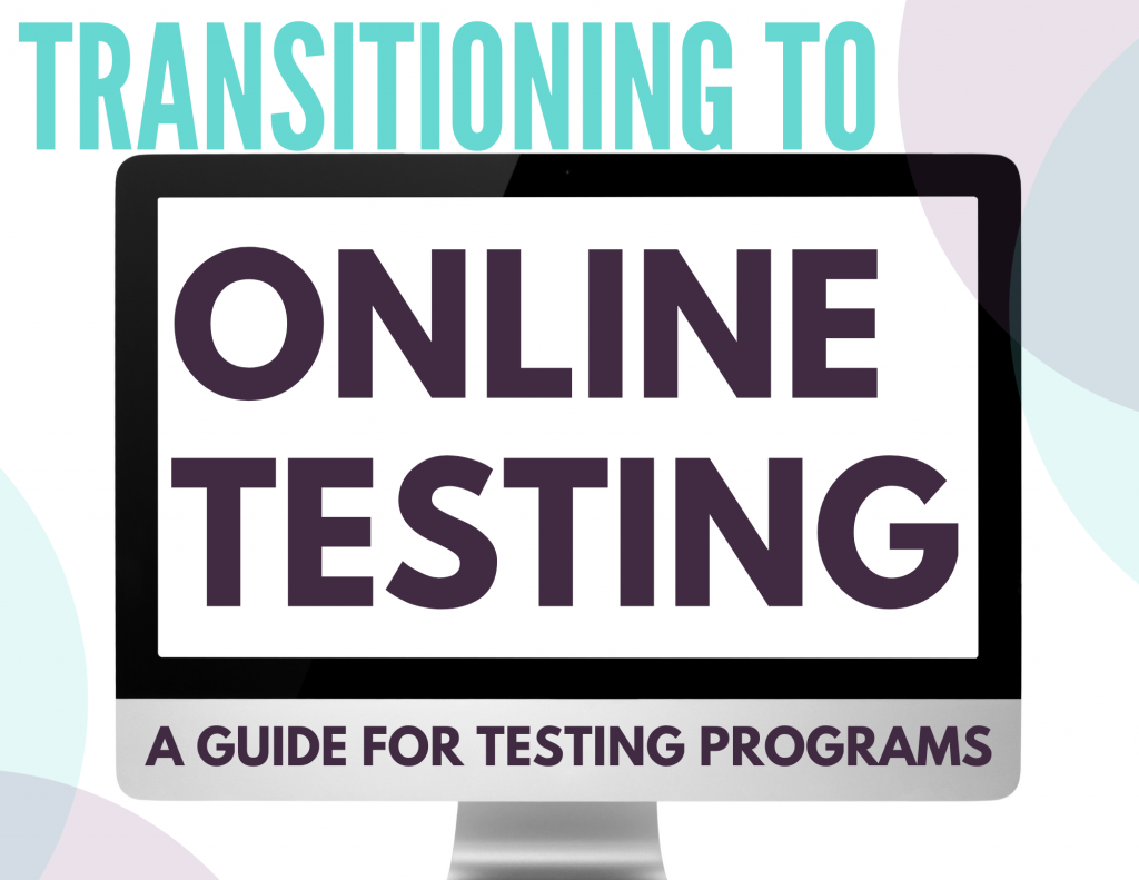 Ultimate Guide to Transitioning to Online Testing