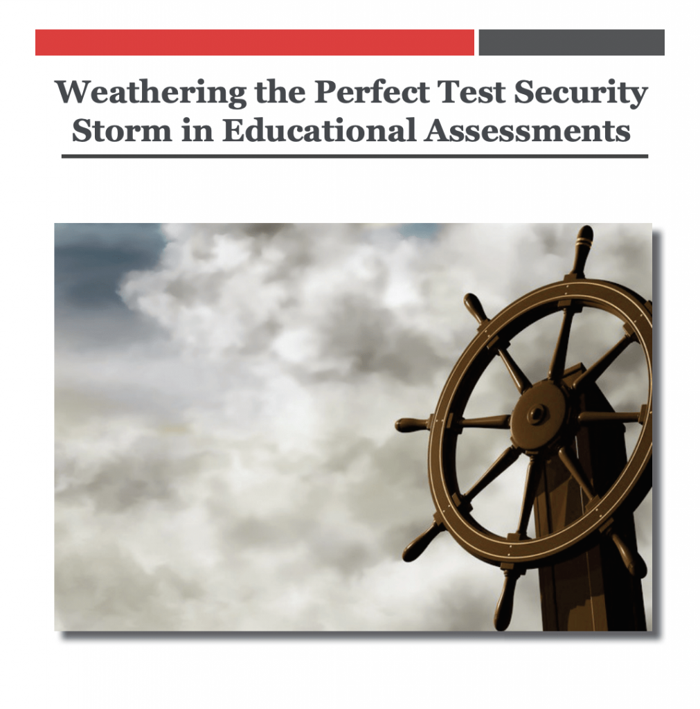 Weathering the Perfect Test Security Storm in Educational Assessments​: White Paper