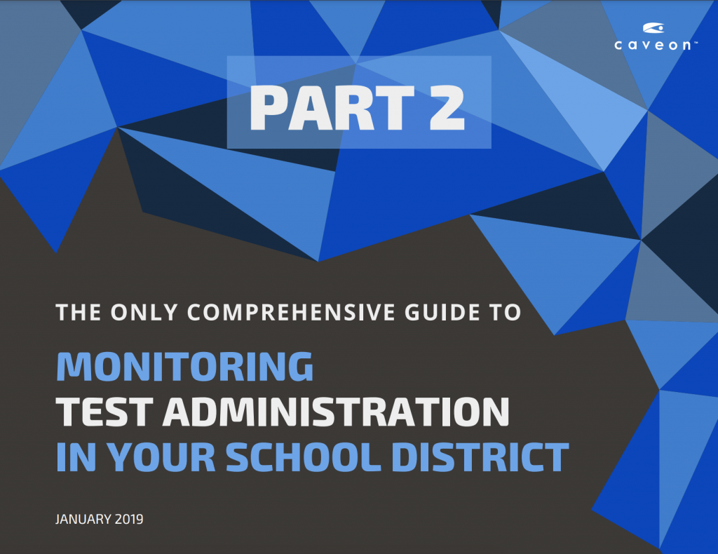 Ultimate Guide to Test Administration Monitoring Part 2: For School Districts